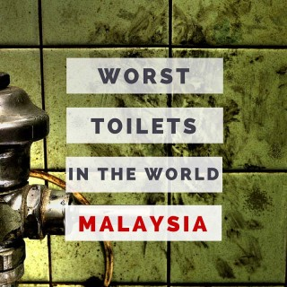 Why Malaysia Has The Worst Toilets In The World
