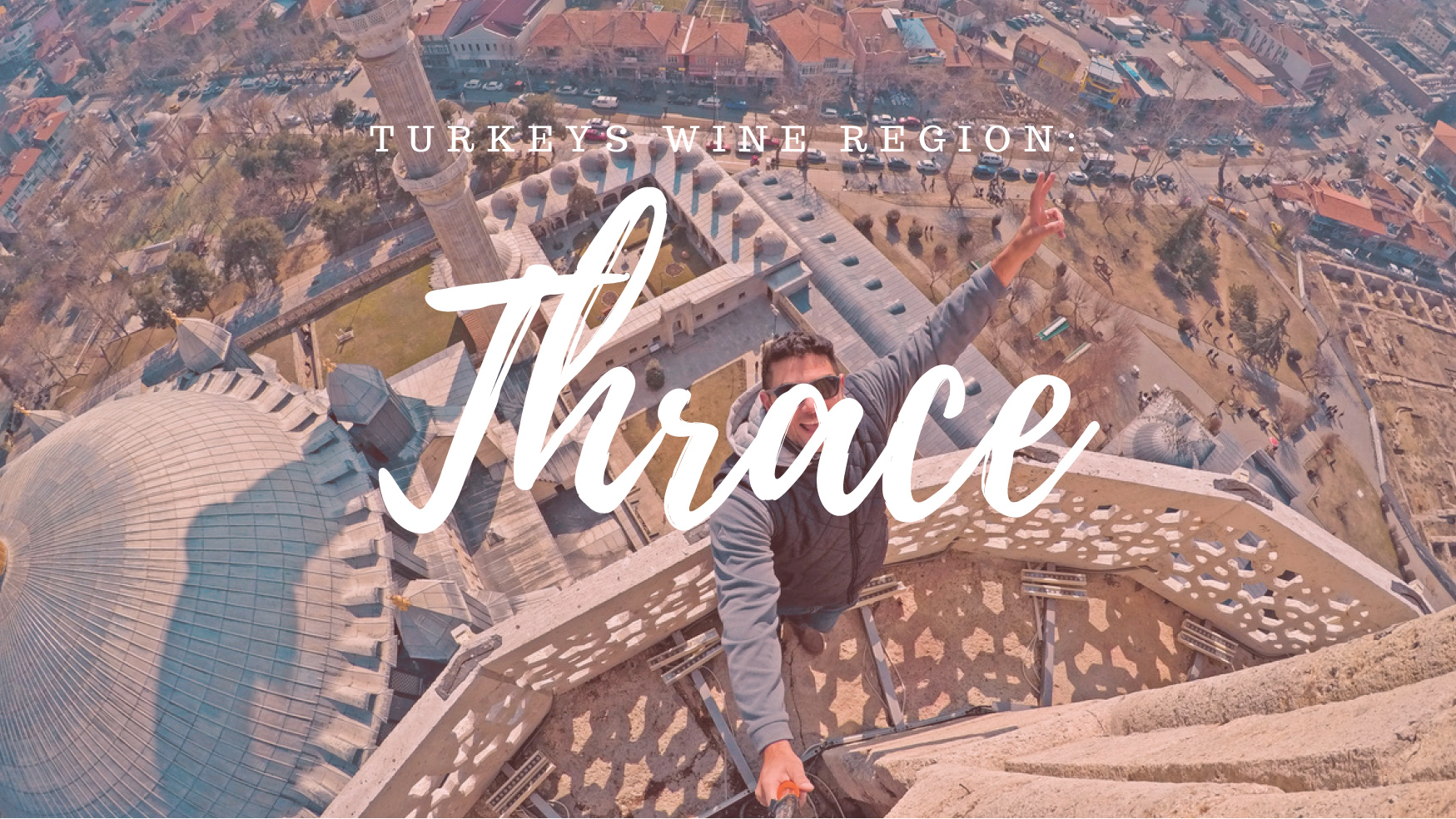 What you can expect from Edirne and Thrace, Turkey